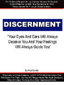 Discernment -Your Eyes And Ears Deceive You & Feelings Gude You