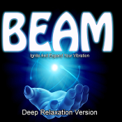 3D Sound BEAM Raising Your Energetic Vibration DEEP RELAXATION