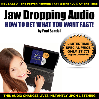 How To Get What You Want FAST! Audio Paul Santisi